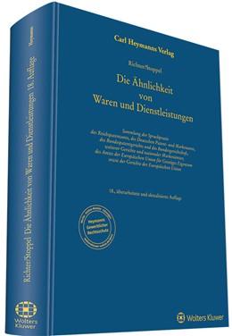 Abbildung von Richter / Stoppel | Die Ähnlichkeit von Waren und Dienstleistungen | 18. Auflage | 2019 | Sammlung der Spruchpraxis des ...