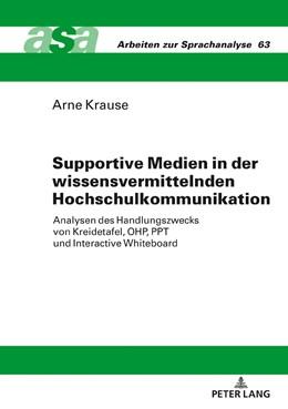 Abbildung von Krause | Supportive Medien in der wissensvermittelnden Hochschulkommunikation | 1. Auflage | 2019 | beck-shop.de