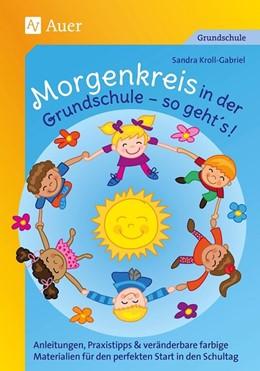 Abbildung von Kroll-Gabriel | Morgenkreis in der Grundschule - so gehts! | 1. Auflage | 2019 | beck-shop.de