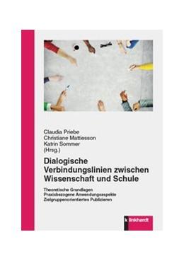 Abbildung von Priebe / Mattiesson / Sommer | Dialogische Verbindungslinien zwischen Wissenschaft und Schule | 2019 | Theoretische Grundlagen Praxis...