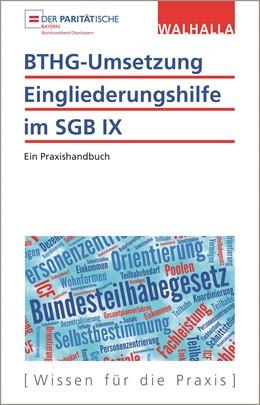 Abbildung von Paritätischer Wohlfahrtsverband Bayern e. V | BTHG-Umsetzung - Eingliederungshilfe im SGB IX | 2019 | Ein Praxishandbuch
