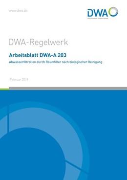 Abbildung von Arbeitsblatt DWA-A 203 Abwasserfiltration durch Raumfilter nach biologischer Reinigung   1. Auflage   2019   beck-shop.de
