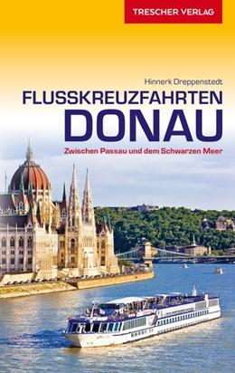 Abbildung von Dreppenstedt | Reiseführer Kreuzfahrten Donau | 6., aktual. und erweiterte Aufl | 2019 | Von Passau zum Schwarzen Meer