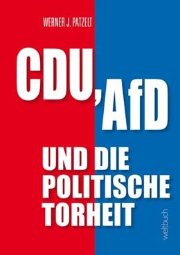 Abbildung von Patzelt | CDU, AfD und die politische Torheit | 1. Auflage | 2019 | beck-shop.de