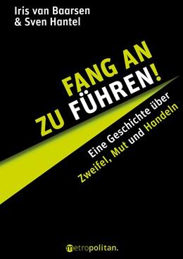 Abbildung von Baarsen / Hantel | Fang an zu führen! | 2019 | Eine Geschichte von Zweifel, M...