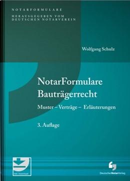 Abbildung von Schulz   NotarFormulare Bauträgerrecht   3. Auflage   2019   Muster - Verträge - Erläuterun...