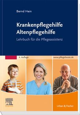 Abbildung von Hein | Krankenpflegehilfe Altenpflegehilfe | 4. Auflage | 2019 | beck-shop.de
