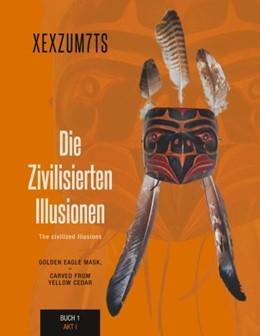 Abbildung von Xexzum7ts | Die zivilisierten Illusionen | 2019