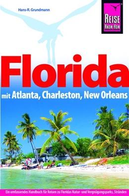 Abbildung von Grundmann | Reise Know-How Reiseführer Florida mit Atlanta, Charleston, New Orleans | 8. Auflage | 2019 | beck-shop.de