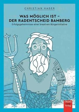 Abbildung von Hader | Was möglich ist - Der Radentscheid Bamberg | 1. Auflage | 2019 | beck-shop.de