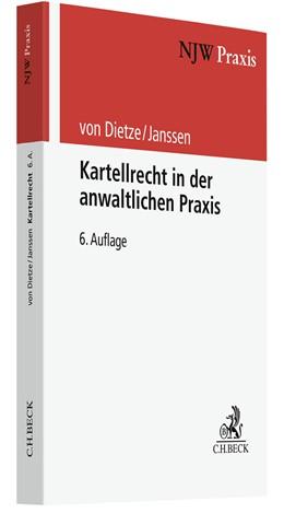 Abbildung von von Dietze / Janssen   Kartellrecht in der anwaltlichen Praxis   6. Auflage   2021   Band 36