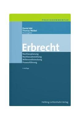Abbildung von Abt / Weibel | Erbrecht | 4. Auflage | 2019 | Nachlassplanung, Nachlassabwic...