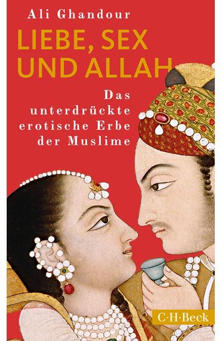 Cover: Ali Ghandour, Liebe, Sex und Allah