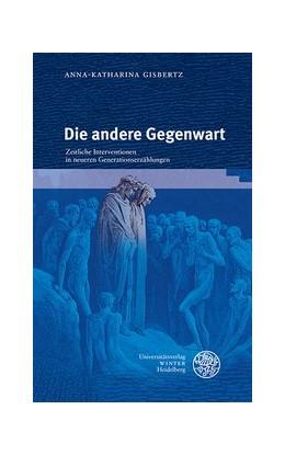Abbildung von Gisbertz | Die andere Gegenwart | 2019 | Zeitliche Interventionen in ne...