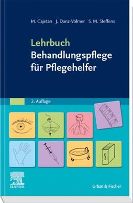 Abbildung von Cajetan / Danz-Volmer | Lehrbuch Behandlungspflege für Pflegehelfer | 2. Auflage | 2019 | beck-shop.de