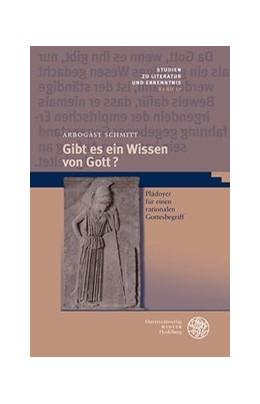 Abbildung von Schmitt   Gibt es ein Wissen von Gott?   2019   Plädoyer für einen rationalen ...