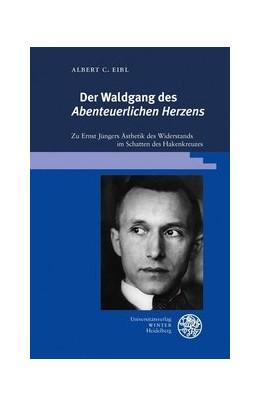 Abbildung von Eibl | Der Waldgang des ,Abenteuerlichen Herzens' | 1. Auflage | 2020 | beck-shop.de