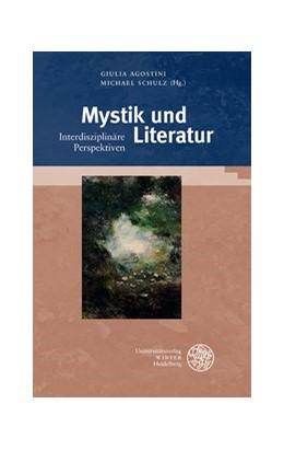 Abbildung von Agostini / Schulz | Mystik und Literatur | 2019 | Interdisziplinäre Perspektiven