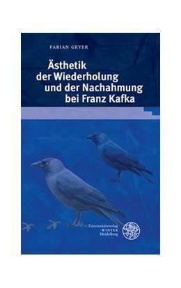 Abbildung von Geyer   Ästhetik der Wiederholung und der Nachahmung bei Franz Kafka   2019