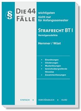 Abbildung von Hemmer / Wüst | Die 44 wichtigsten Fälle Strafrecht BT I | 11. Auflage | 2019 | beck-shop.de