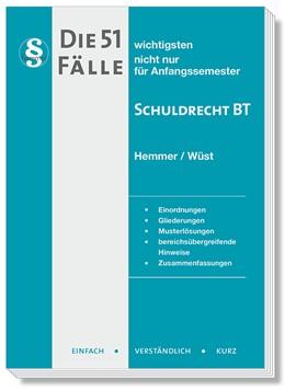 Abbildung von Hemmer / Wüst | Die 51 wichtigsten Fälle zum Schuldrecht BT | 11. Auflage | 2019 | beck-shop.de