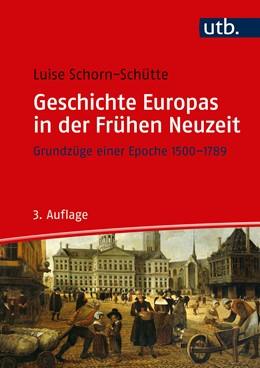 Abbildung von Schorn-Schütte | Geschichte Europas in der Frühen Neuzeit | aktual. Aufl | 2019 | Grundzüge einer Epoche 1500-17...