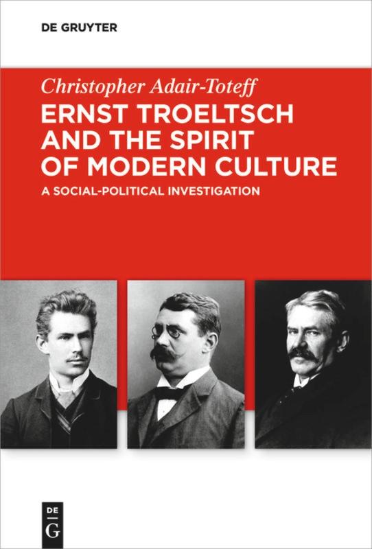 Abbildung von Adair-Toteff | Ernst Troeltsch and the Spirit of Modern Culture | 2020