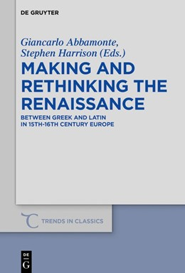 Abbildung von Abbamonte / Harrison | Making and Rethinking the Renaissance | 1. Auflage | 2019 | 77 | beck-shop.de