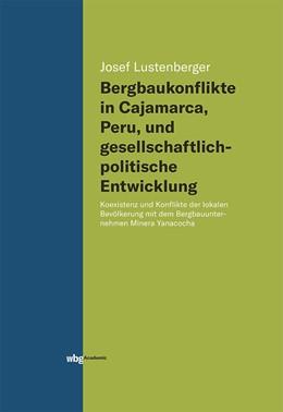 Abbildung von Lustenberger | Bergbaukonflikte in Cajamarca, Peru, und gesellschaftlichpolitische Entwicklung | 1. Auflage | 2019 | beck-shop.de