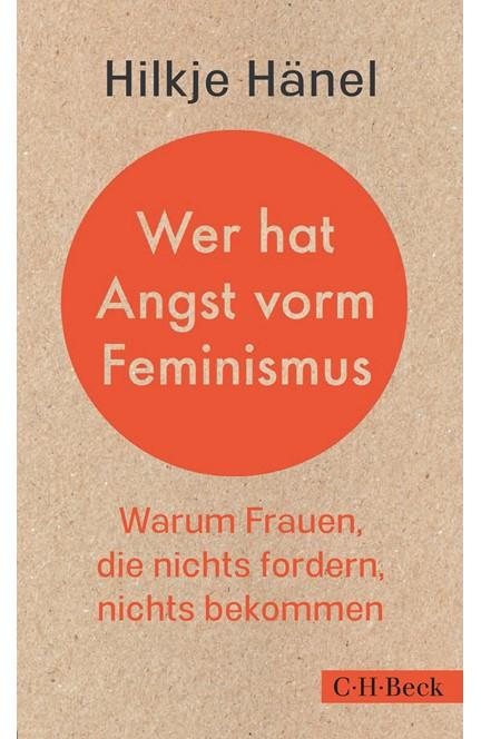 Cover: Hilkje Charlotte Hänel, Wer hat Angst vorm Feminismus?