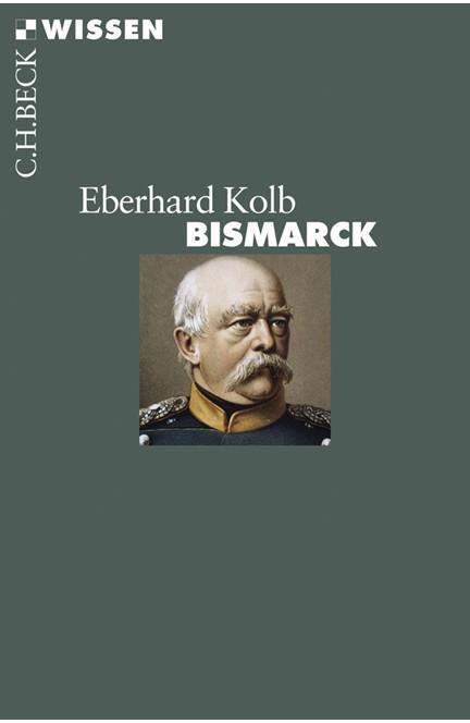 Cover: Eberhard Kolb, Bismarck