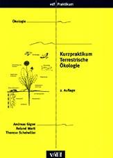 Abbildung von Gigon / Marti / Scheiwiller   Kurzpraktikum Terrestrische Ökologie   2., überarb. Aufl.   2004