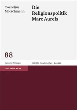 Abbildung von Motschmann | Die Religionspolitik Marc Aurels | 2002