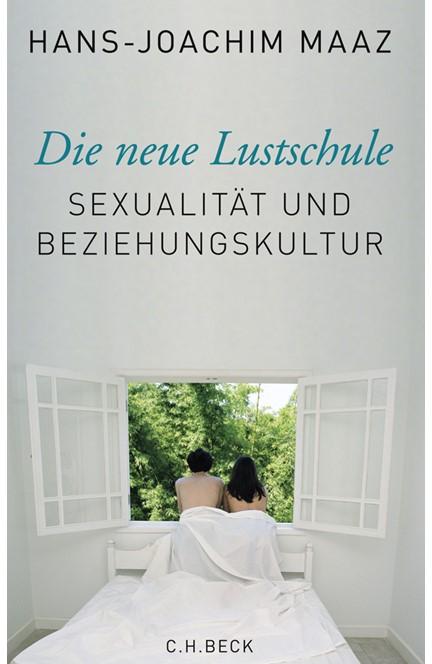 Cover: Hans-Joachim Maaz, Die neue Lustschule