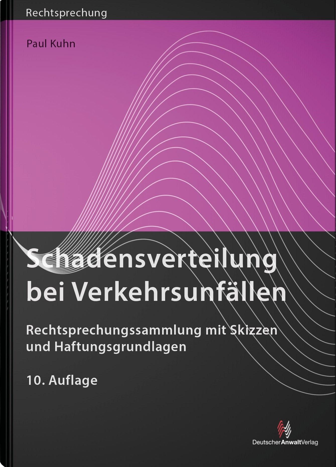 Abbildung von Kuhn   Schadensverteilung bei Verkehrsunfällen   10. Auflage   2019