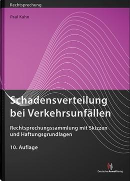 Abbildung von Kuhn | Schadensverteilung bei Verkehrsunfällen | 10. Auflage | 2019 | Rechtsprechungssammlung mit Sk...
