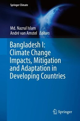 Abbildung von Islam / Amstel | Bangladesh I: Climate Change Impacts, Mitigation and Adaptation in Developing Countries | 1. Auflage | 2019 | beck-shop.de