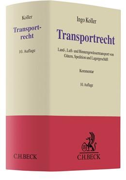 Abbildung von Koller | Transportrecht | 10., völlig neu bearbeitete Auflage | 2020 | Kommentar zu Land-, Luft- und ...