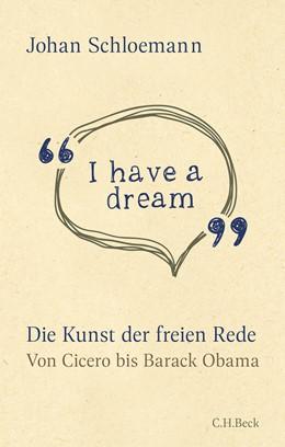 Abbildung von Schloemann, Johan | 'I have a dream' | 2019 | Die Kunst der freien Rede