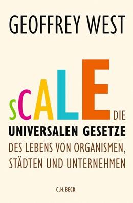 Abbildung von West, Geoffrey | Scale | 2019 | Die universalen Gesetze des Le...
