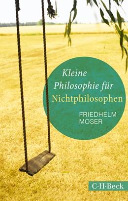 Abbildung von Moser, Friedhelm | Kleine Philosophie für Nichtphilosophen | 5. Auflage | 2019 | 1439