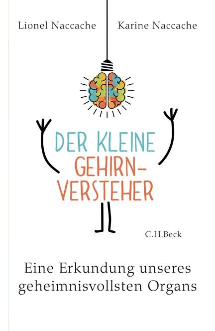 Cover: Karine Naccache|Lionel Naccache, Der kleine Gehirnversteher