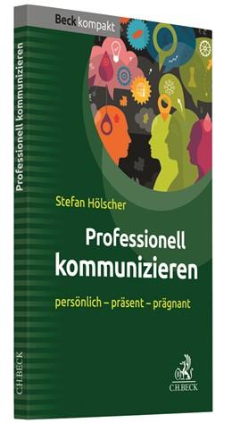 Abbildung von Hölscher | Professionell kommunizieren | 2019 | persönlich - präsent - prägnan...