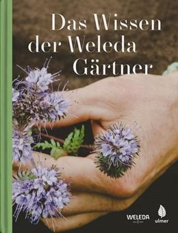 Abbildung von Das Wissen der Weleda Gärtner | 2019