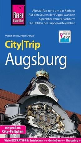 Abbildung von Kränzle / Brinke | Reise Know-How CityTrip Augsburg | 4., neu bearbeitete und aktualisierte Auflage | 2019 | Reiseführer mit Stadtplan und ...