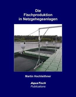 Abbildung von Hochleithner | Die Fischproduktion in Netzgehegeanlagen | 2019 | Konstruktion und Management