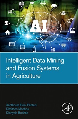 Abbildung von Pantazi / Bochtis | Intelligent Data Mining and Fusion Systems in Agriculture | 1. Auflage | 2019 | beck-shop.de