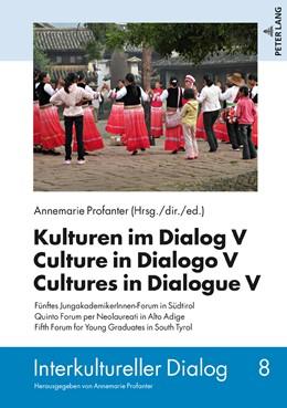 Abbildung von Profanter | Kulturen im Dialog V – Culture in Dialogo V – Cultures in Dialogue V | 2019 | Fünftes JungakademikerInnen-Fo... | 8