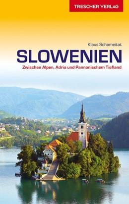 Abbildung von Schameitat | Reiseführer Slowenien | 3., überarbeitete und aktualisierte Auflage | 2019 | Zwischen Alpen, Adria und Pann...