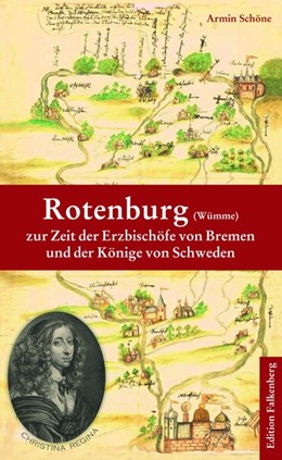 Abbildung von Schöne | Rotenburg (Wümme) zur Zeit der Erzbischöfe von Bremen und der Könige von Schweden | 2019